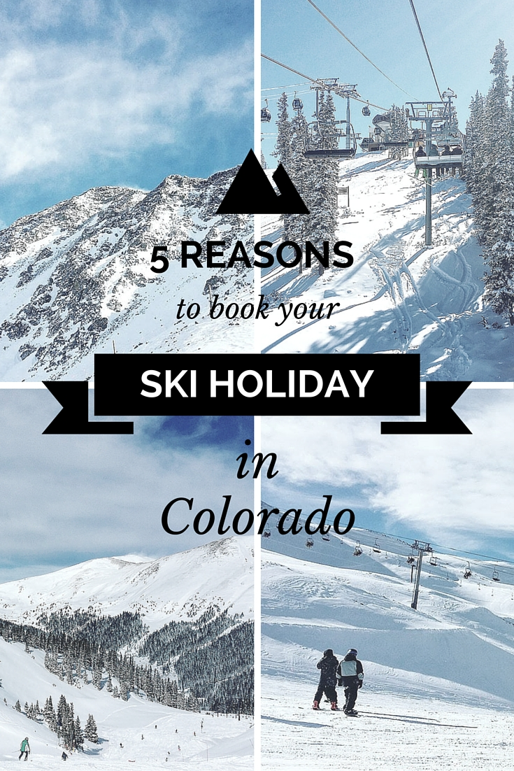 5 reasons to book your ski holiday in #Colorado!