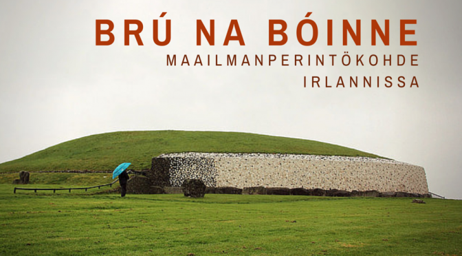 Brú na Bóinne – pyramidejakin vanhempi hautakammio Irlannissa